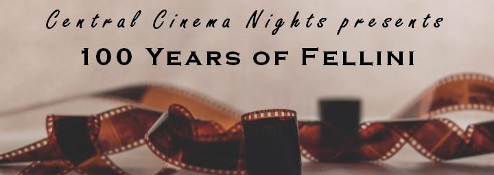 Central Cinema Nights presents 100 Years of Fellini