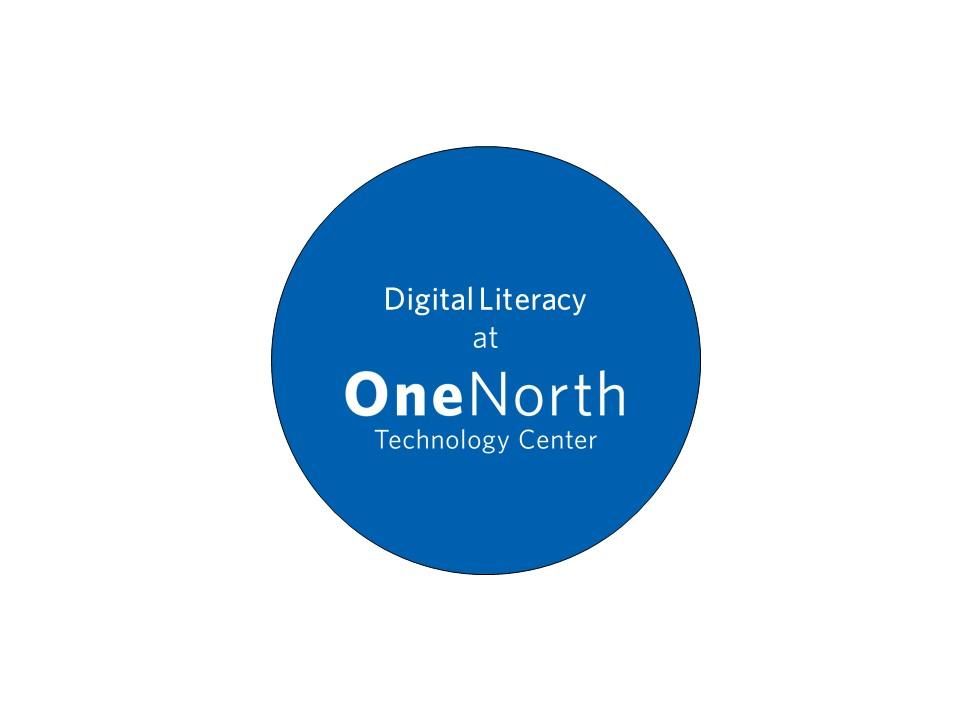 Digital Literacy at OneNorth