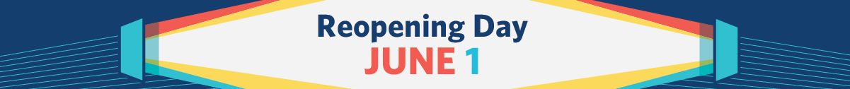 Reopening Day - June 1, 2021