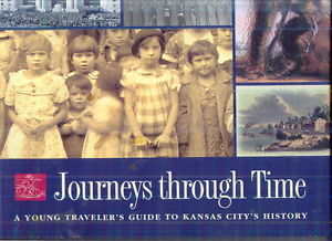 Journeys Through Time: a Young Traveler's Guide to Kansas City History book cover