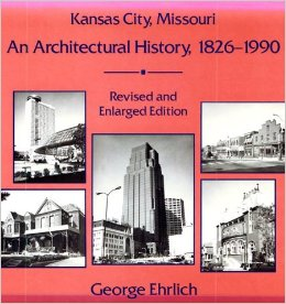 Kansas City, Missouri: An Architectural History, 1826-1990 book cover