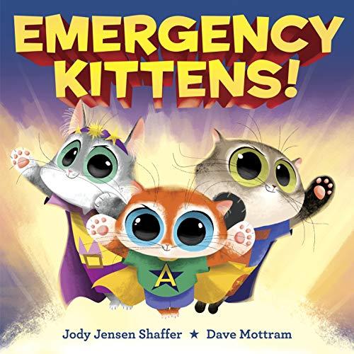 Emergency Kittens! by Jody Jensen-Shaffer