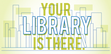 Your Library is There.