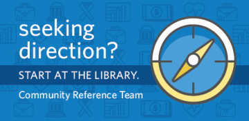 Need Direction? The Library's Community Reference Team Can Help.