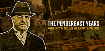 """The Library recently launched its newest historical website, The Pendergast Years: Kansas City in the Jazz Age & Great Depression, a digital trove of photos, letters, documents, and original articles illuminating the wide-open era of the 1920s and '30s when """"Boss Tom"""" Pendergast ruled city politics."""