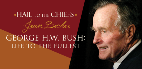 George H.W. Bush: Life to the Fullest