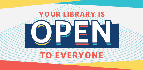 Your Library is OPEN!