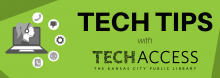 Tech Tips with Tech Access at the Kansas City Public Library