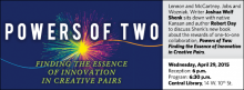Lennon and McCartney. Jobs and Wozniak. Writer Joshua Wolf Shenk sits down with native Kansan and author Robert Day to discuss Shenk's new book about the rewards of one-to-one collaboration, Powers of Two: Finding the Essence of Innovation in Creative Pairs.