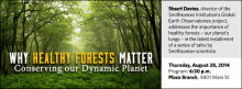 Stuart Davies, director of the Smithsonian Institution's Global Earth Observatories project, addresses the importance of healthy forests – our planet's lungs – in the latest installment of a series of talks by Smithsonian scientists.