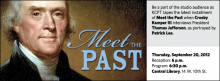 Be a part of the studio audience as KCPT tapes the latest installment of Meet the Past when Crosby Kemper III interviews President Thomas Jefferson, as portrayed by Patrick Lee.