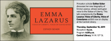 Princeton scholar Esther Schor discusses her new biography of Emma Lazarus, whose work gave voice to the Statue of Liberty. This talk complements the Emma Lazarus: Voice of Liberty, Voice of Conscience exhibit now on display at the Central Library.