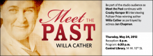 Be part of the studio audience as Meet the Past continues with Crosby Kemper III interviewing Pulitzer Prize-winning author Willa Cather as portrayed by actress Jan Chapman.
