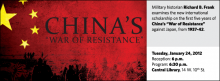 """Military historian Richard B. Frank examines the new international scholarship on the first five years of China's """"War of Resistance"""" against Japan, from 1937-42."""