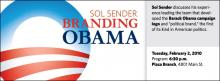 """Sol Sender discusses his experience leading the team that developed the Barack Obama campaign logo and """"political brand,"""" the first of its kind in American politics."""