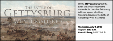 On the 146th anniversary of the battle that would become the namesake for Lincoln's Gettysburg Address, a panel of military  historians discusses The Battle of Gettysburg: Why it Mattered