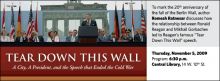 "To mark the 20th anniversary of  the fall of the Berlin Wall, author Romesh Ratnesar discusses how the relationship between Ronald Reagan and Mikhail Gorbachev  led to Reagan's famous ""Tear  Down This Wall"" speech."