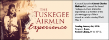 Kansas City native Colonel Charles McGee (Ret.), one of the famed Tuskegee Airmen, shares his experience as a member of the pioneering group of black American aviators during World War II.