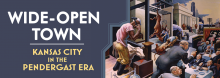 """In a discussion of the new book Wide-Open Town, its editors – historians Diane Mutti Burke, John Herron, and Jason Roe – discuss the era of the 1920s and '30s dominated by notorious Kansas City political boss Tom Pendergast. The """"openness"""" of the day allowed many in a community divided by race and class to challenge social boundaries."""