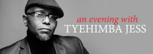 "Pulitzer Prize recipient Tyehimba Jess ""is inventive, prophetic, wondrous,"" says fellow award-winning poet Nikky Finney. Jess highlights an array of Library events commemorating Black History Month, discussing and reading from his works."