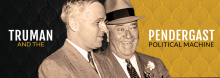 Historian Jon Taylor of the University of Central Missouri examines the most consequential political marriage in our city's and state's history: Harry S. Truman, the Kansas City haberdasher who became president, and his relationship with Tom Pendergast, boss of Kansas City's political machine during the 1920s and '30s.