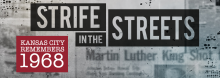 Frustrated with the slow pace of civil rights reforms and outraged at the assassination of Martin Luther King Jr., protesters in Kansas City took to the streets on April 9, 1968, leading to four subsequent days of civil unrest. The Library, in collaboration with KCPT-Kansas City PBS and KSHB-41 Action News, marks the 50th anniversary of these events with a screening of of a new documentary short followed by a panel discussion.