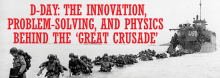 """On the 75th anniversary of D-Day, military historian Christopher Johnson of the U.S. Army Command and General Staff College looks at the massive logistics – the carefully planned buildup and transport of supplies, vehicles, and hundreds of thousands of troops – behind Dwight Eisenhower's """"great crusade."""""""