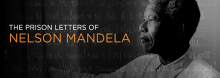 From four different prisons over 27 years of confinement, Nelson Mandela penned a multitude of letters to prison authorities, government officials, compatriots and, most memorably, his wife Winnie and his five children. More than 250 are highlighted in the new book The Prison Letters of Nelson Mandela, released on what would have been the 100th birthday of the revered anti-apartheid activist and South African president on July 10. Mandela's granddaughter, Zamaswazi Dlamini-Mandela, joins Nelson Mandela Foun