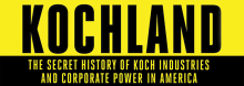What do we make – what does their home state of Kansas make – of Charles and David Koch? Business reporter Christopher Leonard examines their shrewdly and stealthily run empire in a discussion of his new book Kochland: The Secret History of Koch Industries and Corporate Power in America.