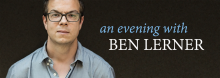 In conjunction with his visit as the Cockefair Writer in Residence at UMKC, celebrated novelist, essayist, and poet Ben Lerner reads from his new fictional family drama The Topeka School and discusses his craft and career with Angela Elam of public radio's New Letters on the Air.