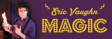 One of the busiest magicians in the Midwest, Eric Vaughn keeps audiences laughing and scratching their heads at the same time with performances that are wacky, enthusiastic, interactive.