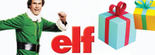 Kick off the holiday season with the charming modern classic Elf (2003; PG), starring Will Ferrell as Santa's sweet but oversized helper and Bob Newhart as his pint-size adoptive father.