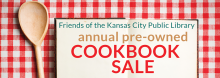 """The Friends of the Kansas City Public Library's 11th Annual Cookbook Sale offers hundreds of vintage, nearly new, and collectible cookbooks. Most are priced under $3. """"Collectible"""" and newer books suitable for gift giving are $5-15."""
