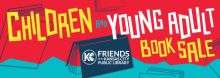 Browse great deals for young readers at the Friends of the Kansas City Public Library's annual Children and Young Adult Book Sale.  Find books, audiobooks, DVDs, & CDs, along with vintage & specialty items. All proceeds support programs and projects at the Kansas City Public Library.
