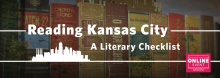 Reading Kansas City: A Literary Checklist