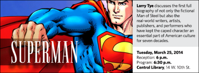 Larry Tye discusses the first full biography of not only the fictional Man of Steel but also the real-world writers, artists, publishers, and performers who have kept the caped character an essential part of American culture for seven decades.