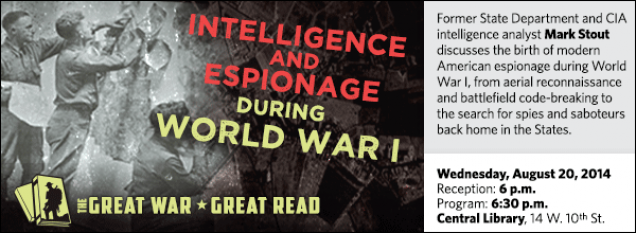 Former State Department and CIA intelligence analyst Mark Stout discusses the birth of modern American espionage during World War I, from aerial reconnaissance and battlefield code-breaking to the search for spies and saboteurs back home in the States.