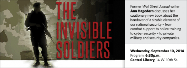 Former Wall Street Journal writer Ann Hagedorn discusses her cautionary new book about the handover of a sizable element of our national security – from combat support to police training to cyber security – to private military and security companies.