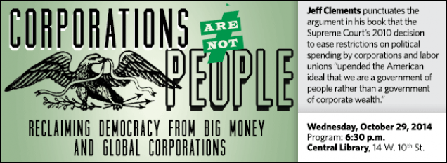 """Jeff Clements punctuates the argument in his book that the Supreme Court's 2010 decision  to ease restrictions on political spending by corporations and labor unions """"upended the American ideal that we are a government of people rather than a government  of corporate wealth."""""""