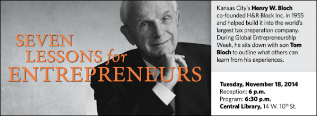 Kansas City's Henry W. Bloch co-founded H&R Block Inc. in 1955 and helped build it into the world's largest tax preparation company. During Global Entrepreneurship Week, he sits down with son Tom Bloch to outline what others can learn from his experiences.