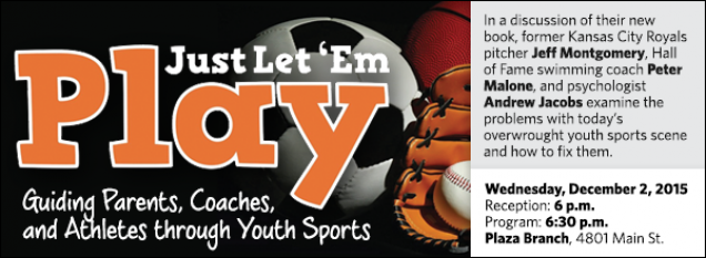 In a discussion of their new book, former Kansas City Royals pitcher Jeff Montgomery, Hall of Fame swimming coach Peter Malone, and psychologist Andrew Jacobs examine the problems with today's overwrought youth sports scene and how to fix them.