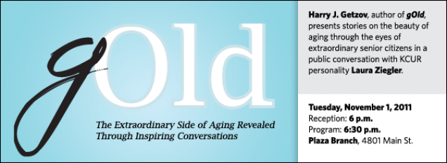Harry J. Getzov, author of gOld, presents stories on the beauty of aging through the eyes of extraordinary senior citizens in a public conversation with KCUR personality Laura Ziegler.