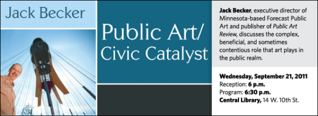 Jack Becker, executive director of Minnesota-based Forecast Public Art and publisher of Public Art Review, discusses the complex, beneficial, and sometimes contentious role that art plays in the public realm.