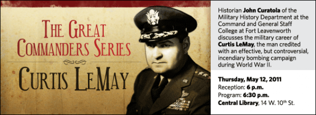 Historian John Curatola of the Military History Department at the Command and General Staff College at Fort Leavenworth discusses the military career of Curtis LeMay, the man credited with an effective, but controversial, incendiary bombing campaign during World War II.
