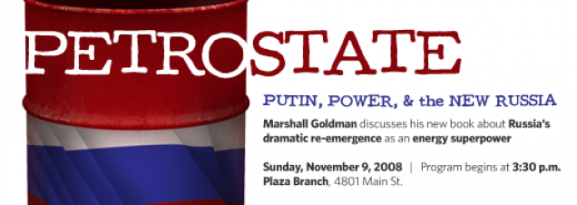 Marshall Goldman: Petrostate: Putin, Power, and the New Russia