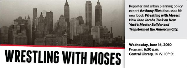 Reporter and urban planning policy expert Anthony Flint discusses his new book Wrestling with Moses: How Jane Jacobs Took on New York's Master Builder and Transformed the American City.