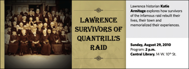 Lawrence historian Katie Armitage explores how survivors of the infamous raid rebuilt their lives, their town and memorialized their experiences.