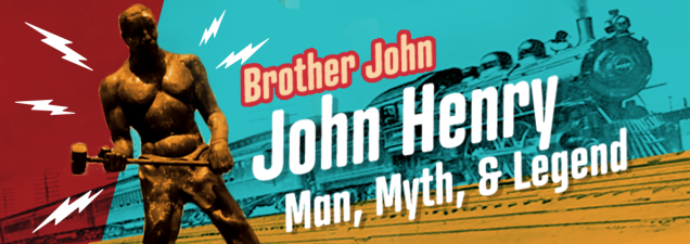 """Kansas City storyteller and vocalist """"Brother John"""" Anderson leads a musical journey through the life and times of steel-drivin' legend John Henry – through the eyes of his father, Preacher Henry. For ages 5 and up."""