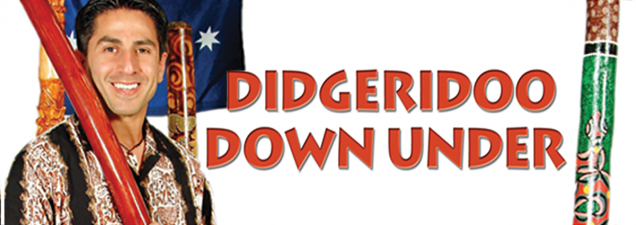 "Get to know the didgeridoo, the distinctive wooden ""drone pipe"" developed by Australian Aborigines. Didgeridoo Down Under performers fuse music with culture, science, comedy, and lessons in character building, anti-bullying, and environmentalism. And yes, there's audience participation. For all ages."